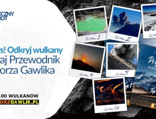"""Konkurs! Odkrywaj wulkany zGrzegorzem Gawlikiem – wygraj Przewodnik """"Projekt 100 wulkanów"""""""